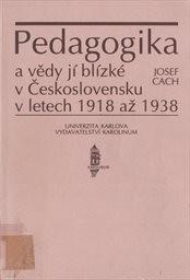 Pedagogika a vědy jí blízké v Československu v letech 1918 až 1938