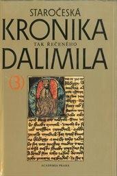 Staročeská kronika tak řečeného Dalimila v kontextu středověké historiografie latinského kulturního okruhu a její pramenná hodnota                         (Sv. 3)