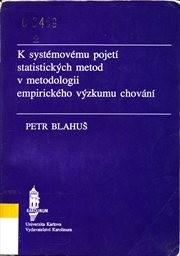 K systémovému pojetí statistických metod v metodologii empirického výzkumu chování