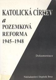 Katolická církev a pozemková reforma 1945-1948