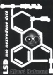 LSD - mé nezvedené dítě
