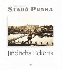 Stará Praha Jindřicha Eckerta