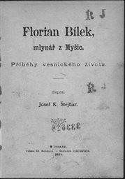 Florian Bílek, mlynář z Myšic