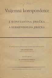 Vzájemná korespondence J. Konstantina Jirečka a Hermenegilda Jirečka