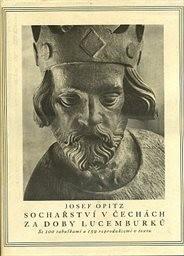 Sochařství v Čechách za doby Lucemburků                         (Díl 1)