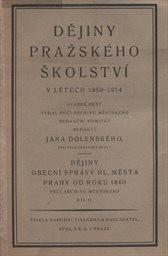 Dějiny obecní správy hlavního města Prahy od roku 1860                         (Díl 2)