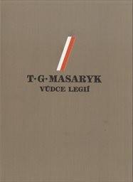 T.G.Masaryk, vůdce legií