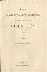 Soupis památek historických a uměleckých v politickém okresu Roudnickém                         (Díl 1)