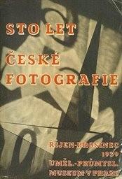 Sto let české fotografie 1839-1939