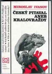 Český pitaval aneb Kralovraždy