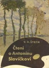 Čtení o Antonínu Slavíčkovi