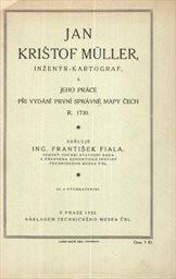 Jan Krištof Müller, inženýr-kartograf, a jeho práce při vydání první správné mapy Čech r. 1720