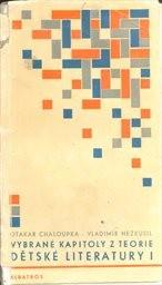 Vybrané kapitoly z teorie dětské literatury                         ([Díl] 1)