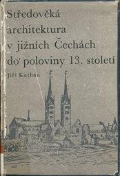 Středověká architektura v jižních Čechách do poloviny 13. století