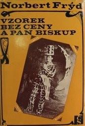 Vzorek bez ceny a Pan biskup aneb Začátek posledních sto let