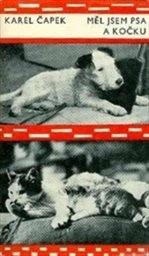 Měl jsem psa a kočku
