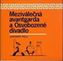 Meziválečná avantgarda a Osvobozené divadlo.