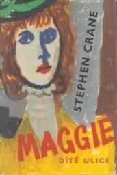 Maggie, dítě ulice.