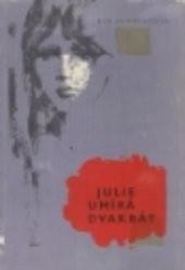 Julie umírá dvakrát