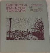 Svědectví inženýra Toncara                         (Díl 2,)