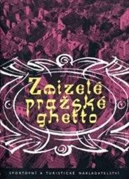 Zmizelé pražské ghetto