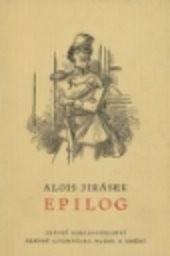 Epilog k jubilejnímu vydání spisů Aloise Jiráska