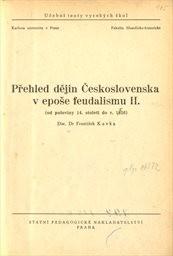 Přehled dějin Československa v epoše feudalismu                         ([Díl] 2)