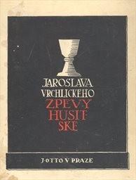 Jaroslava Vrchlického Zpěvy husitské