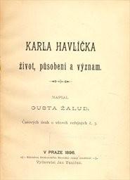 Karla Havlíčka život, působení a význam