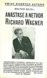 Anastase a netvor Richard Wagner