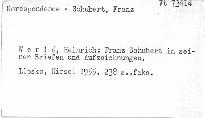 Franz Schubert in seinen Briefen und Aufzeich