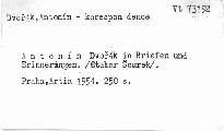 Antonín Dvořák in Briefen und Erinnerungen