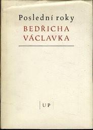 Poslední roky Bedřicha Václavka