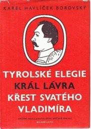 Křest sv. Vladimíra; Tyrolské elegie; Král Lávra