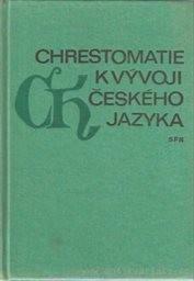 Chrestomatie k vývoji českého jazyka (13.-18. století)