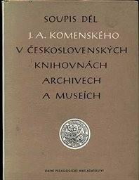 Soupis děl J.A.Komenského v československých knihovnách, archivech a museích
