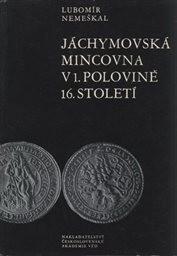 Jáchymovská mincovna v první polovině 16. století - 1519/20-1561