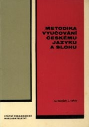 Metodika vyučování českému jazyku a slohu na školách 2. cyklu