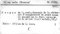 L'Orgue de la Scola, souvenir de la cérémonie d'inauguration du Grand Orgue de concert de la Scola Cantorum de la maison Cavaillé-Coll