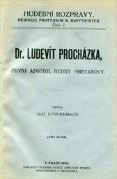 Dr.Ludevít Procházka první apoštol hudby Smetanovy