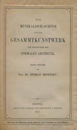 Das Musikalisch-Schöne und das Gesammtkunstwerk vom Standpuncte der formalen Aesthetik
