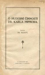 O hudební činnosti Dr. Karla Pippicha