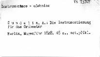 Die Instrumentirung für das Orchester oder Nachweisungen über alle bei demselben gebräuchliche Instrumente, um dafür wirkungsvoll und ausführbar komponiren zu können