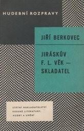 Jiráskův F. L. Věk skladatel