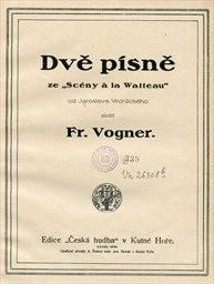 Dvě písně ze Scény a la Watteau od J.Vrchlického