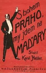 S bohem, Praho, my jdem na Maďary!