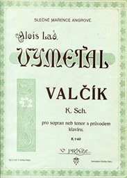 Valčík na slova K.Sch. pro soprán neb tenor s prův
