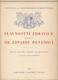 Slavnostní zdravice presidentu dr. Edvardu Benešov