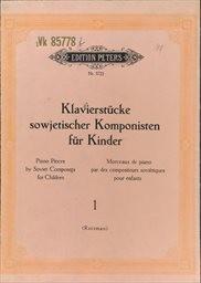 Klavierstücke sowjetischer Komponisten für Kinder                         (Heft 1)