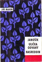 Jánošík; Ulička odvahy; Nasreddin